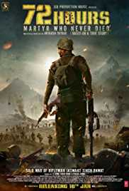 72 Hours Martyr Who Never Died (2019) (WEB-HD Rip) - New BollyWood Movies