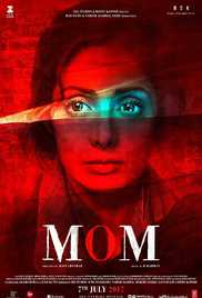 Mom (2017) (HD Rip) - New BollyWood Movies