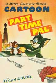 028  Part Time Pal (Tom & Jerry) (1947) - Tom & Jerry